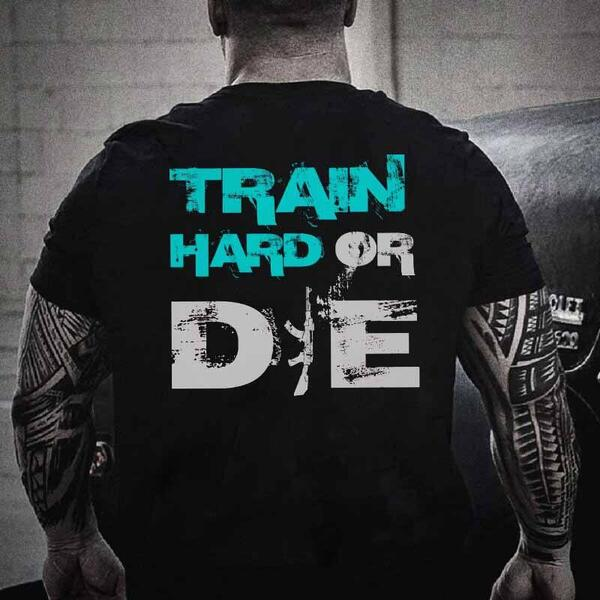 Тениска Train Hard or Die