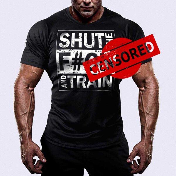 Тениска Shut The F##k Up And Train