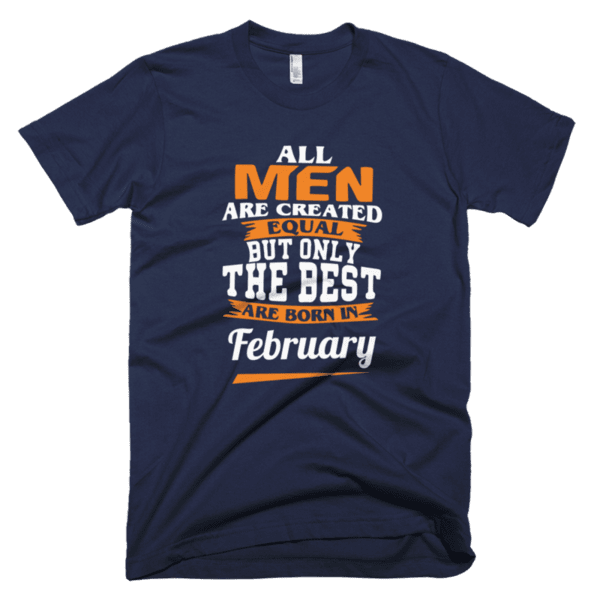 All men are created equal but only the best are born in February