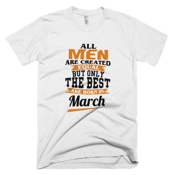 All men are created equal but only the best are born in March
