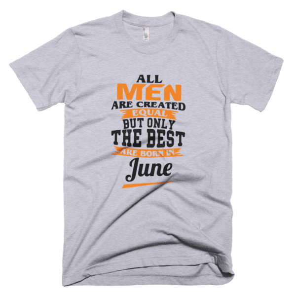 All men are created equal but only the best are born in June