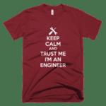 Keep calm and Trust me I'm an Engineer