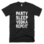 Party Sleep Vodka Repeat