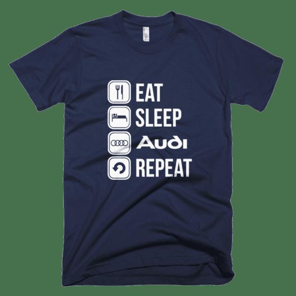 Eat Sleep Audi Repeat