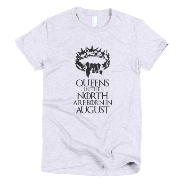 Queens in the North are born in August