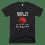 Born in February to rule the Seven Kingdoms Targaryen