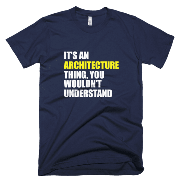 It's an Architecture thing, you wouldn't understand