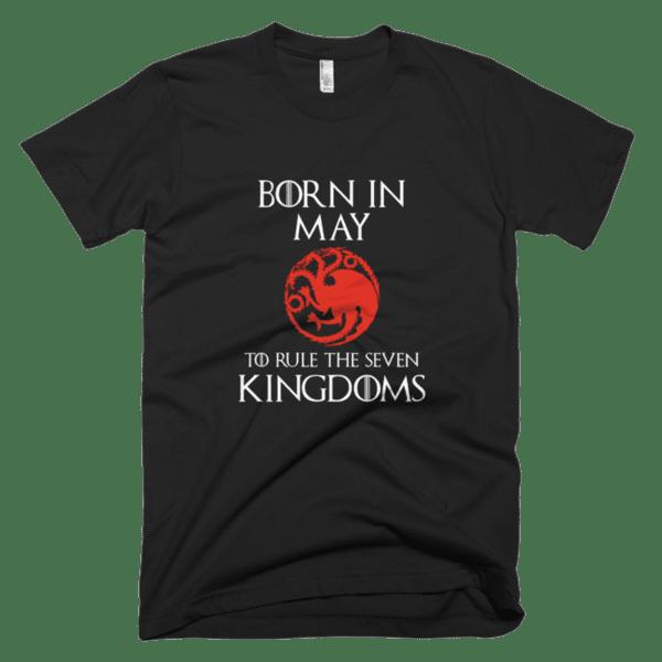 Born in May to rule the Seven Kingdoms Targaryen