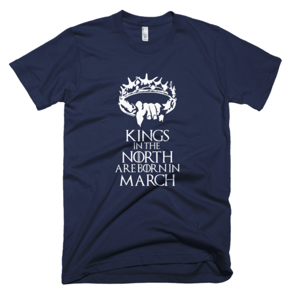 Kings in the North are born in March