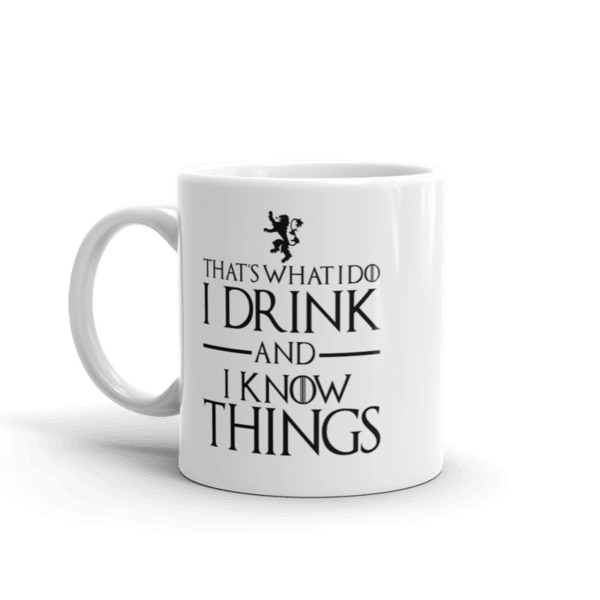 Чаша That's what I do I drink and I know things