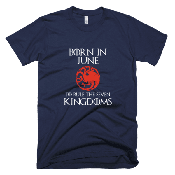 Born in June to rule the Seven Kingdoms Targaryen