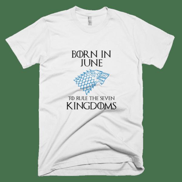 Born in June to rule the Seven Kingdoms Stark