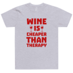 Wine is cheaper than therapy
