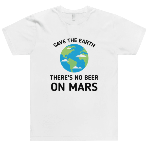 Save the Earth there's no Beer on Mars