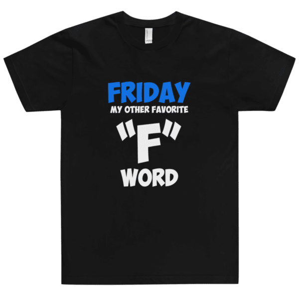 Friday my other favorite F word