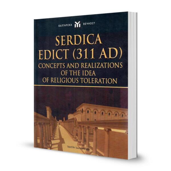 Serdica Edict (311 AD): Concepts and Realizations of the Idea of Religious Toleration