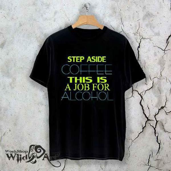 Тениска Job for alcohol N1122