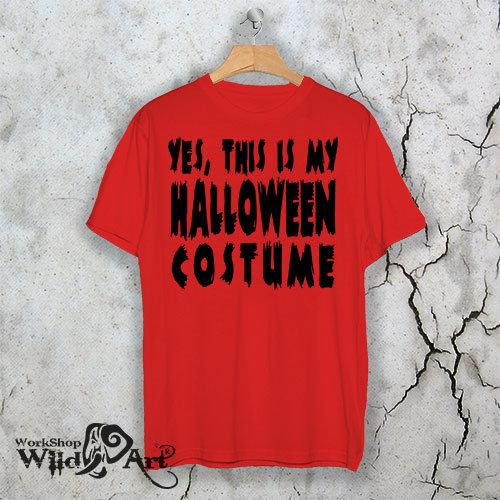 Тениска за Хелоуин Yes, this is my costume W 1153