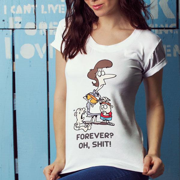 Дамска Тениска –Forever? Oh shit! N1166