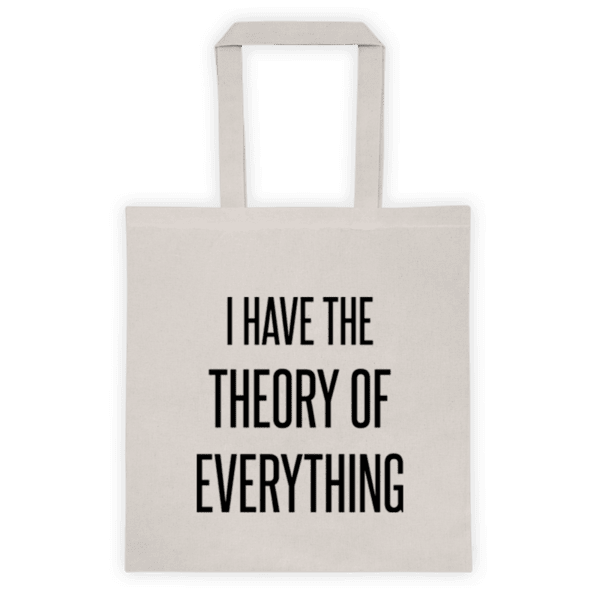 """Памучна еко чанта """"I have the theory of everything"""""""