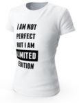 """Дамска бяла тениска с щампа """"Im not perfetct im LIMITED edition"""""""