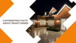 8 interesting facts about Smart Homes