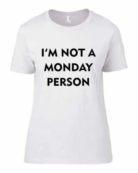 Тениска  I am not a monday person K-W-08