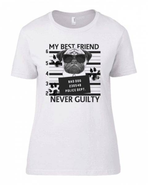 Тениска My best friend never guilty