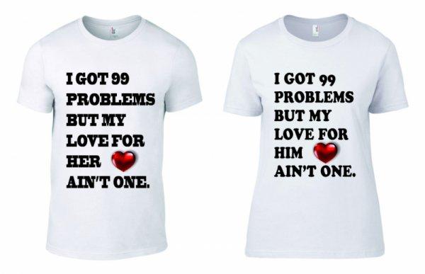 Тениски за двойки I got 99 problems