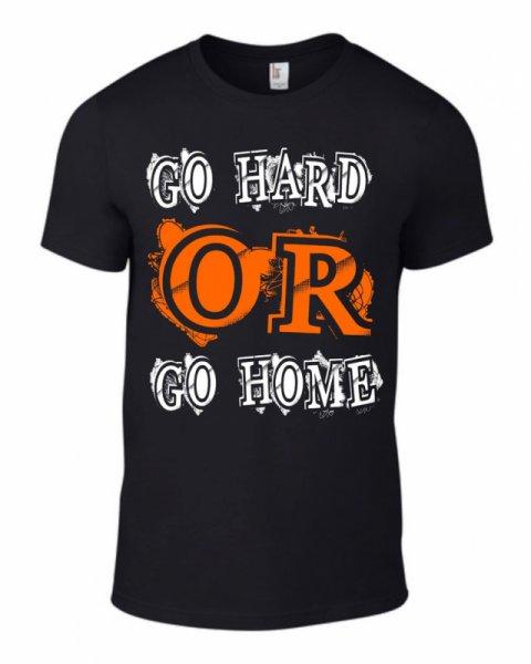 Тениска Go Hard or Go Home