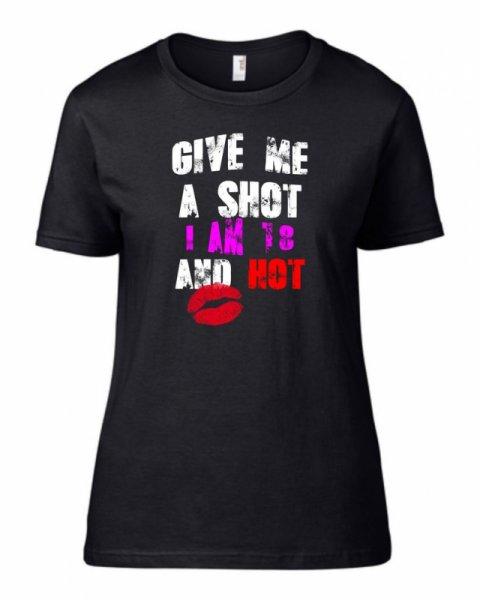 Тениска за рожден ден Give Me a Shot B-W-06