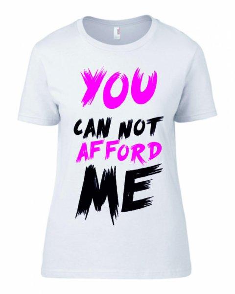 Тениска you can not afford me