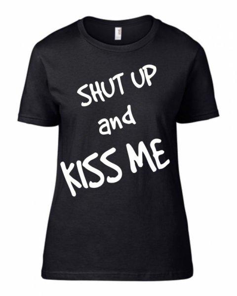 Тениска Shut UP and KISS ME K-W-91